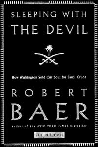 """Sleeping with the Devil"" by Robert Baer. Crown/New York, 2003"