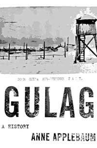 """Gulag: A History"" - By Anne Appelbaum"
