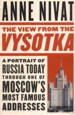 A Portrait of Russia Today through One of Moscow's Most Famous Addresses by Anne Nivat